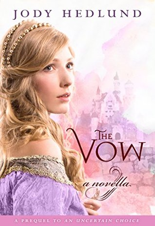 The Vow: A novella by Jody Hedlund