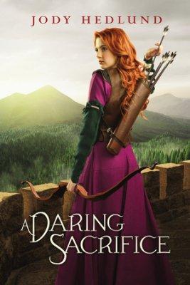 A Daring Sacrifice by Jody Hedlund