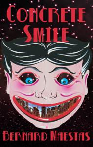 Concrete Smile by Bernard Maestas