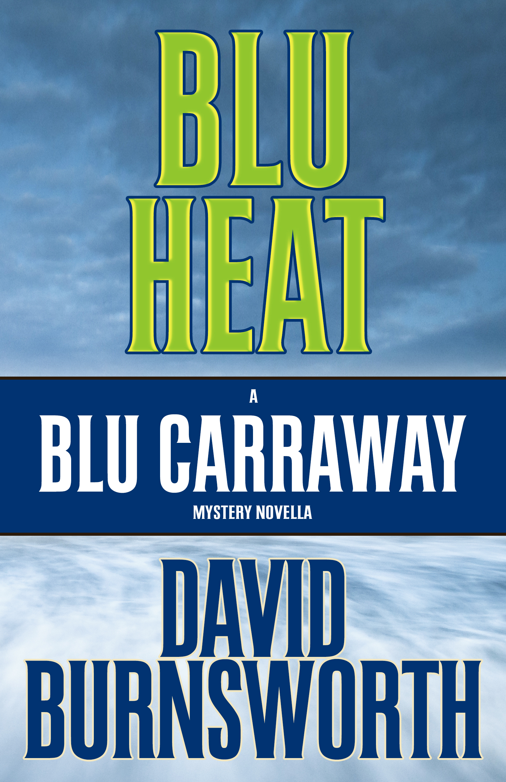 Blu Heat: A Blu Carraway Novella by David Burnsworth