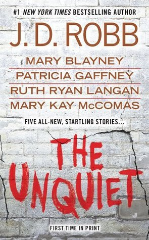 The Unquiet (In Death #33.5) by J.D. Robb