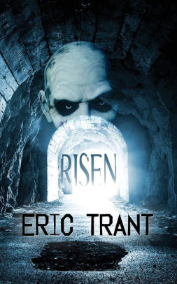 "Risen Eric Trant's thriller & ""Life Gets Better: An Angel Dad Reports Five Years Later"""