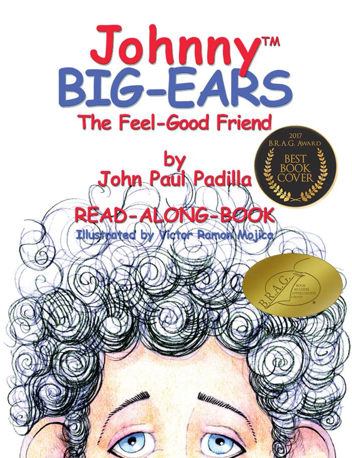 Johnny Big-Ears, the Feel-Good Friend by John Paul Padilla