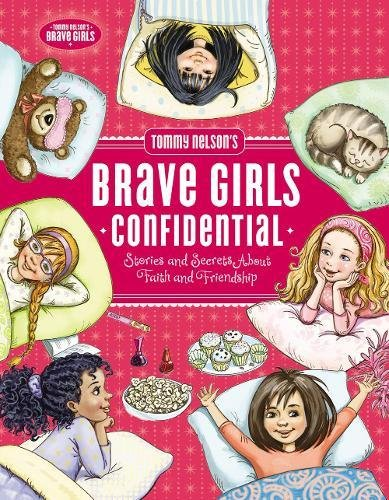 Tommy Nelson's Brave Girls Confidential: Stories and Secrets about Faith and Friendship