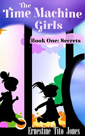Time Machine Girls Vol 1 by Ernestine Tito Jones
