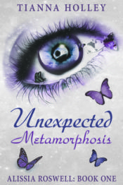 Unexpected Metamorphosis by Tianna Holley