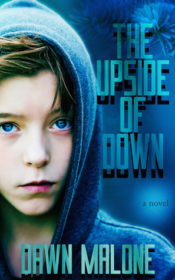 The Upside of Down by Dawn Malone