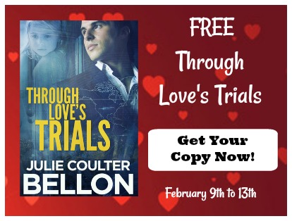 Free eBook Feb 9-13 2018: Through Love's Trials by Julie Coulter Bellon