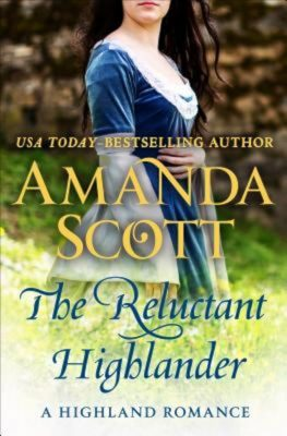 The Reluctant Highlander: A Highland Romance by Amanda Scott