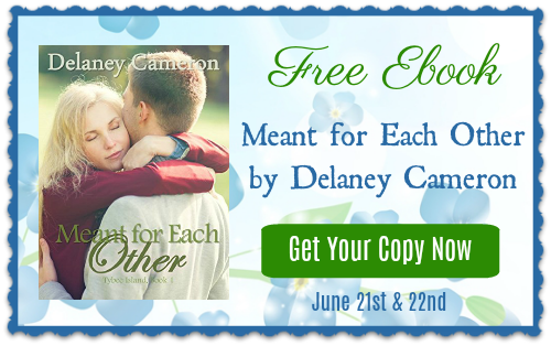 Get Meant for Each Other by Delaney Cameron FREE  June 20-21, 2018