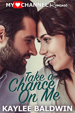 Take a Chance on Me by Kaylee Balwin