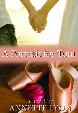 A Portrait for Toni by Annette Lyon