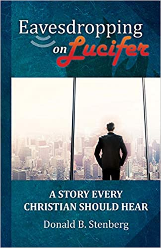 Eavesdropping on Lucifer by Donald B. Stenberg